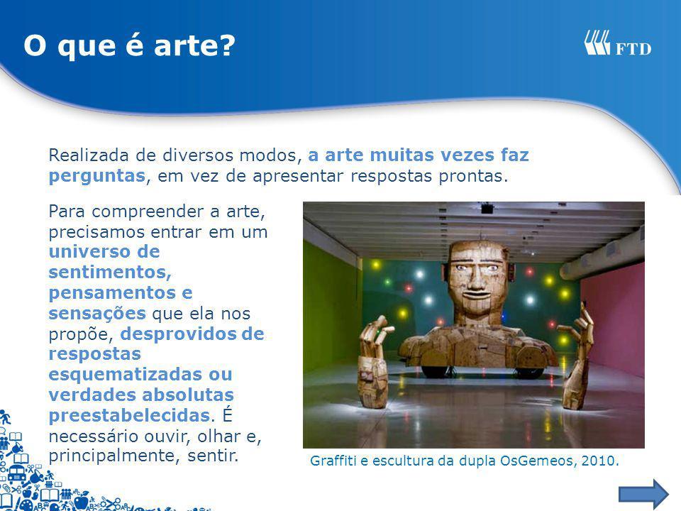 O que é arte Realizada de diversos modos, a arte muitas vezes faz perguntas, em vez de apresentar respostas prontas.
