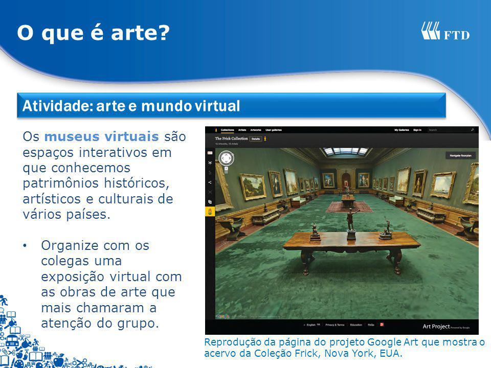 O que é arte Atividade: arte e mundo virtual