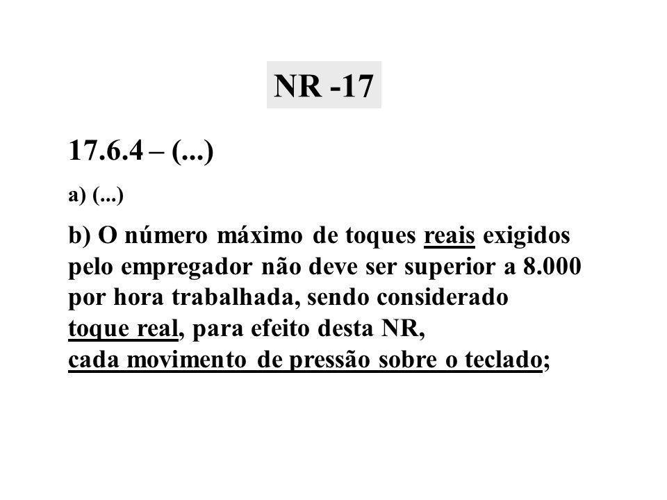 NR -17 17.6.4 – (...) b) O número máximo de toques reais exigidos