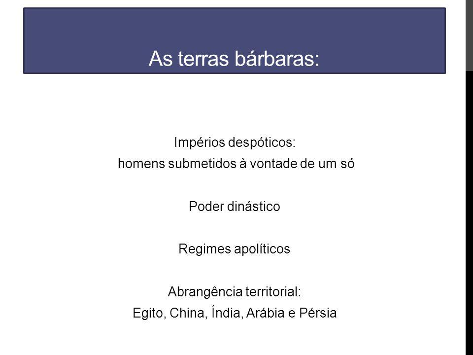 As terras bárbaras: Impérios despóticos: