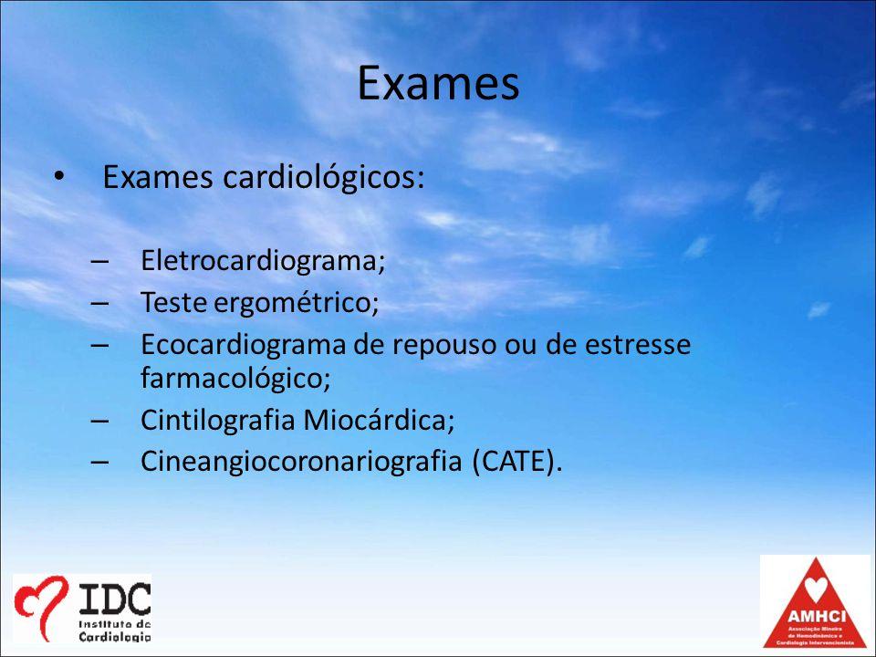 Exames Exames cardiológicos: Eletrocardiograma; Teste ergométrico;