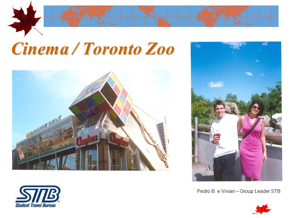 Cinema / Toronto Zoo Pedro B. e Vivian – Group Leader STB