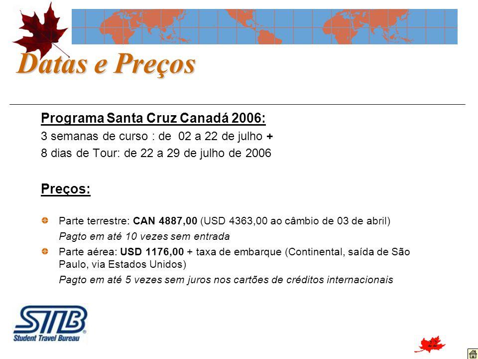 Datas e Preços Programa Santa Cruz Canadá 2006: Preços: