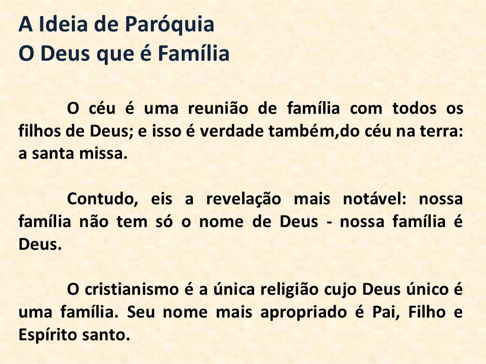 A Ideia de Paróquia O Deus que é Família