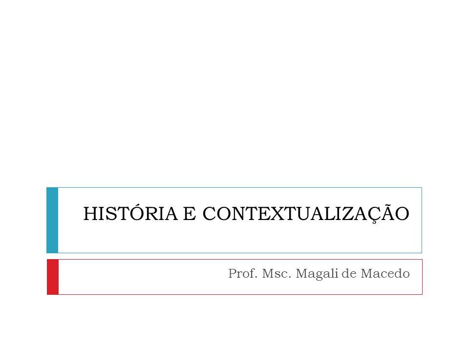 HISTÓRIA E CONTEXTUALIZAÇÃO