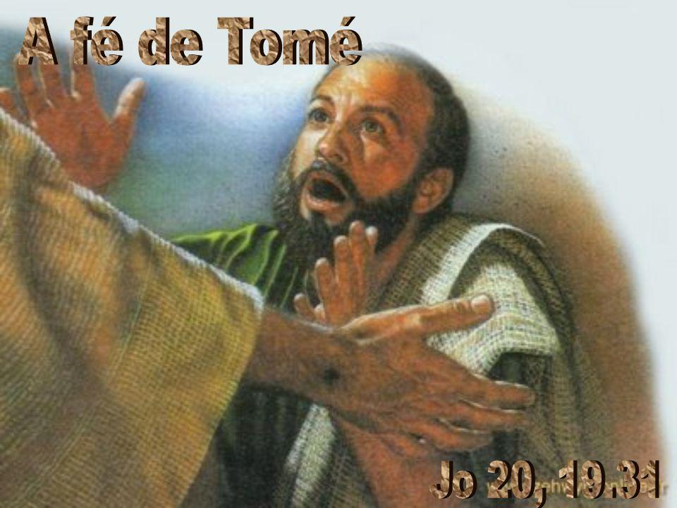 A fé de Tomé Jo 20, 19.31