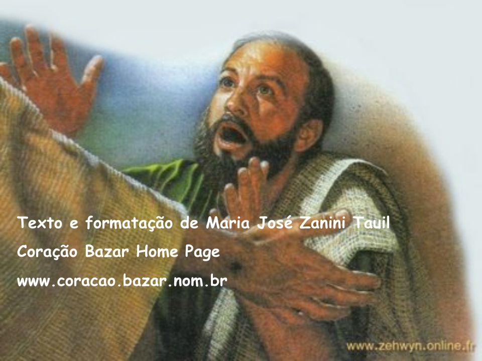 Texto e formatação de Maria José Zanini Tauil