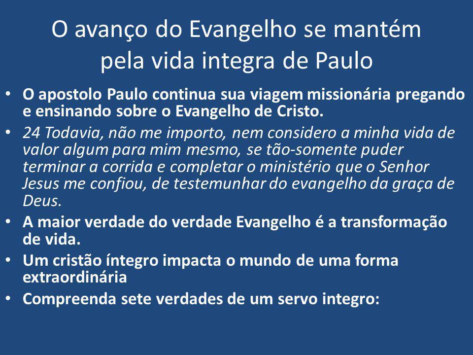 O avanço do Evangelho se mantém pela vida integra de Paulo