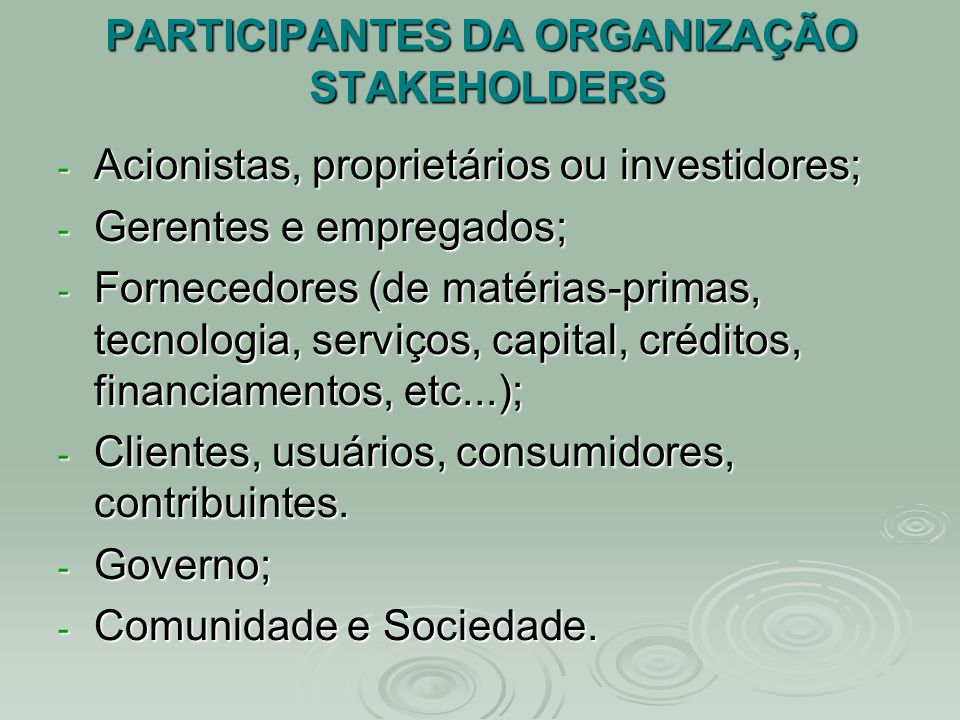 PARTICIPANTES DA ORGANIZAÇÃO STAKEHOLDERS