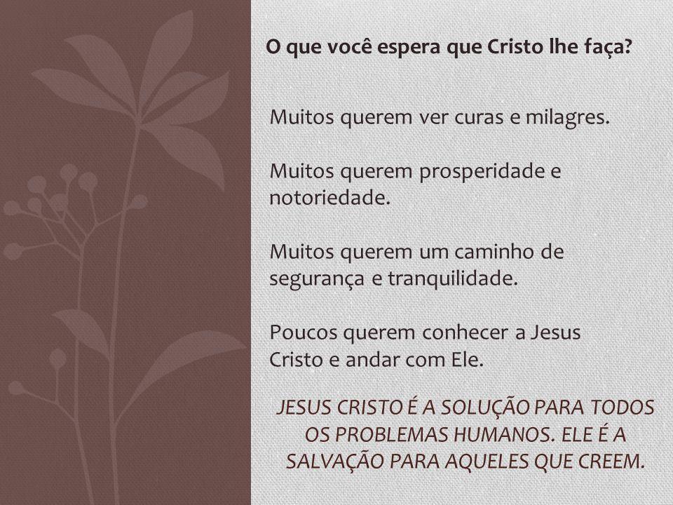 O que você espera que Cristo lhe faça