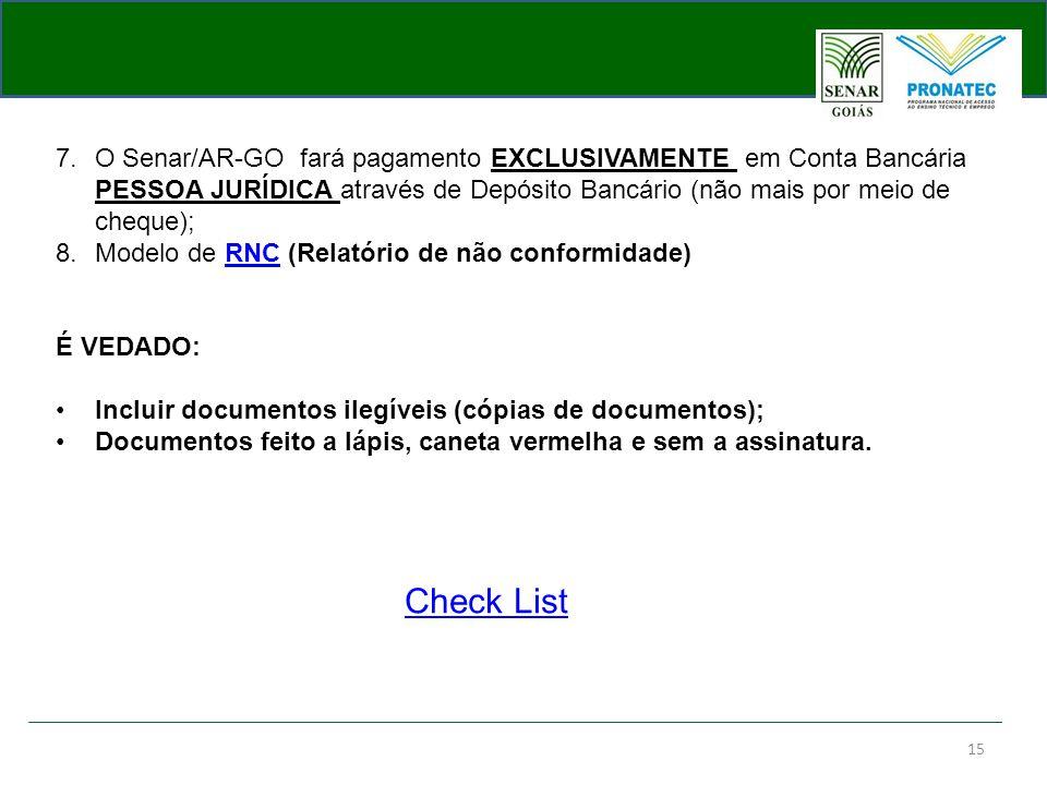 O Senar/AR-GO fará pagamento EXCLUSIVAMENTE em Conta Bancária PESSOA JURÍDICA através de Depósito Bancário (não mais por meio de cheque);