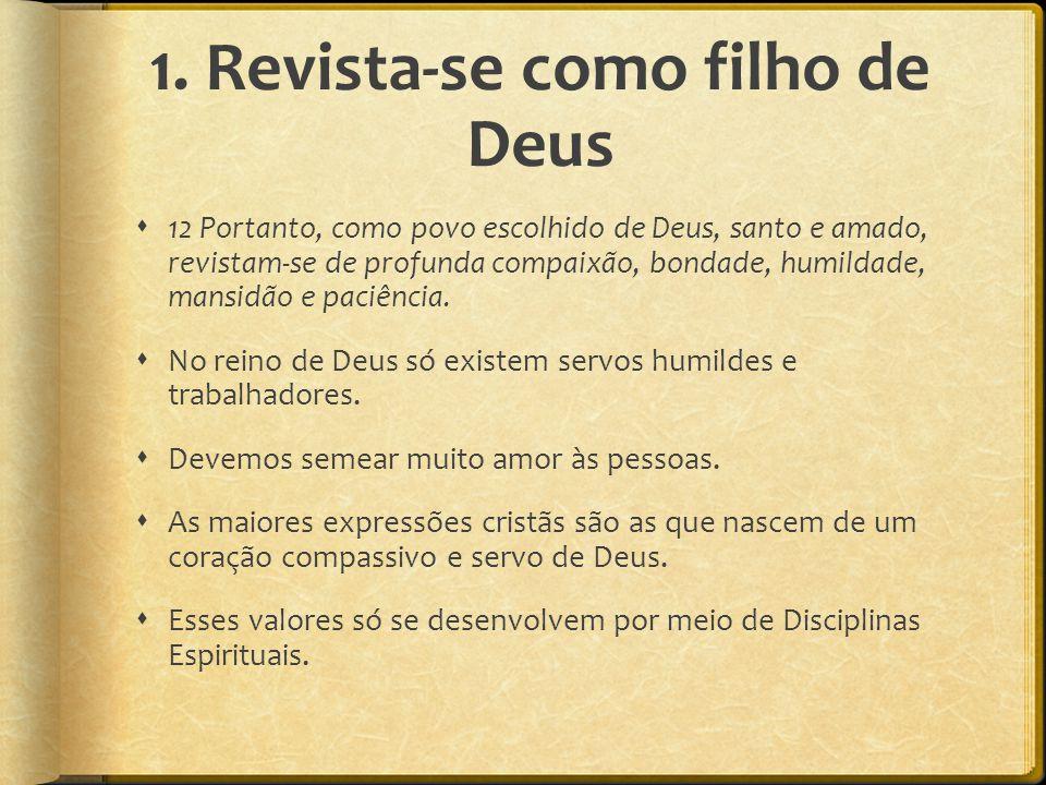 1. Revista-se como filho de Deus