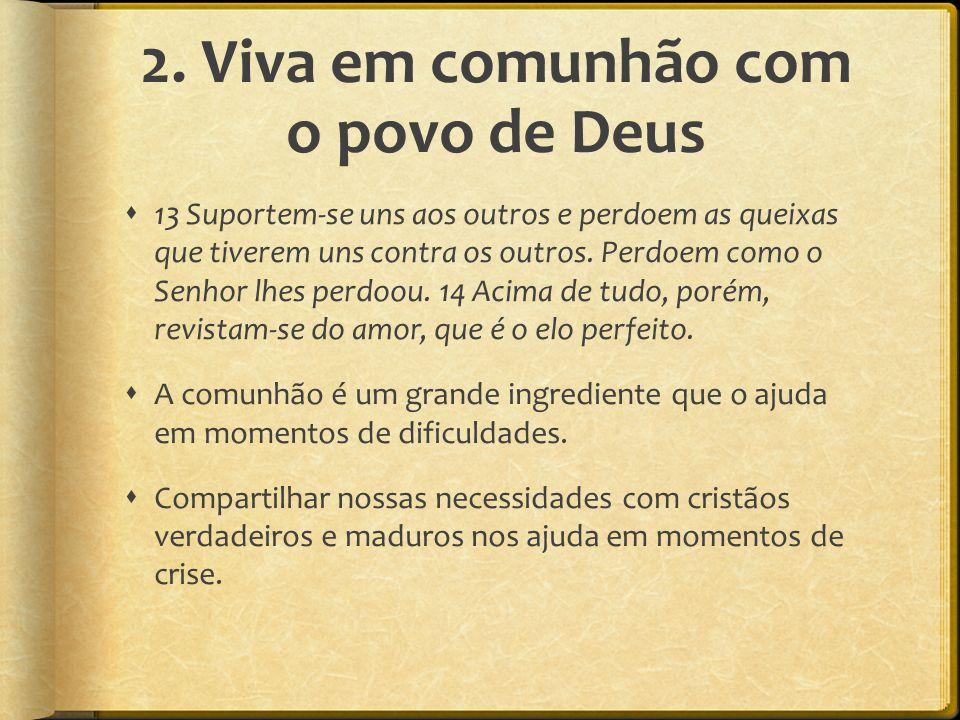 2. Viva em comunhão com o povo de Deus