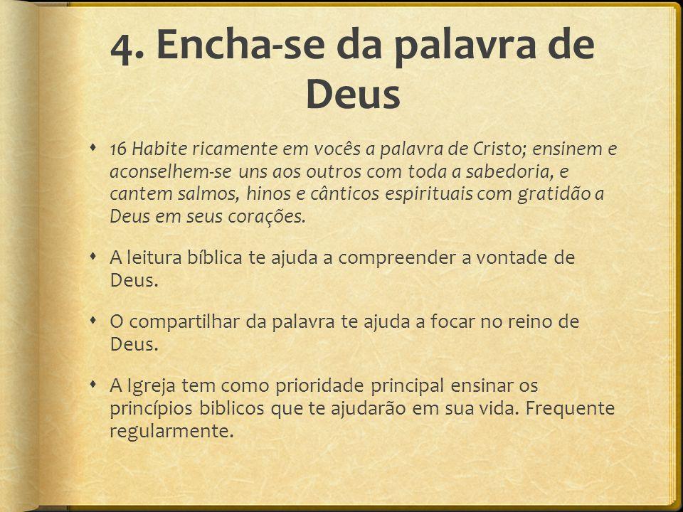 4. Encha-se da palavra de Deus