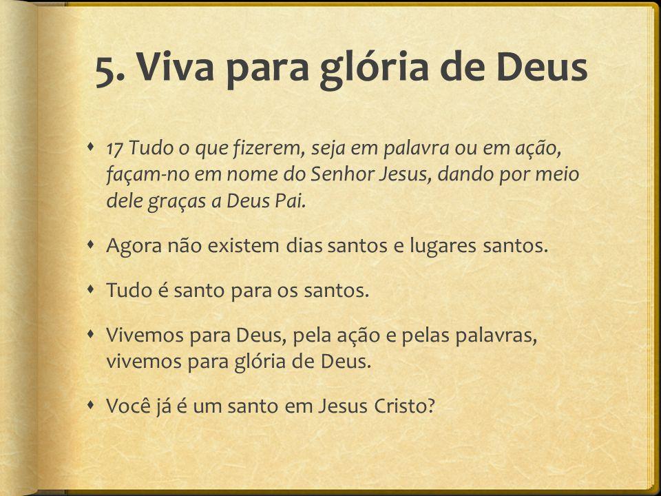 5. Viva para glória de Deus
