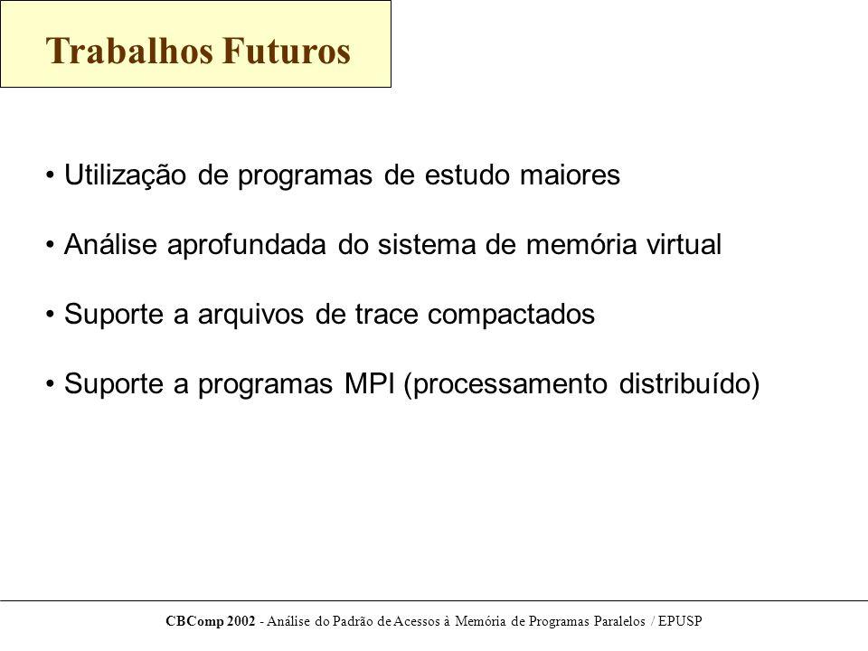 Trabalhos Futuros Utilização de programas de estudo maiores