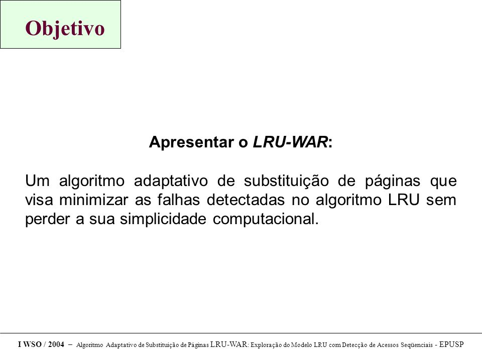 Objetivo Apresentar o LRU-WAR: