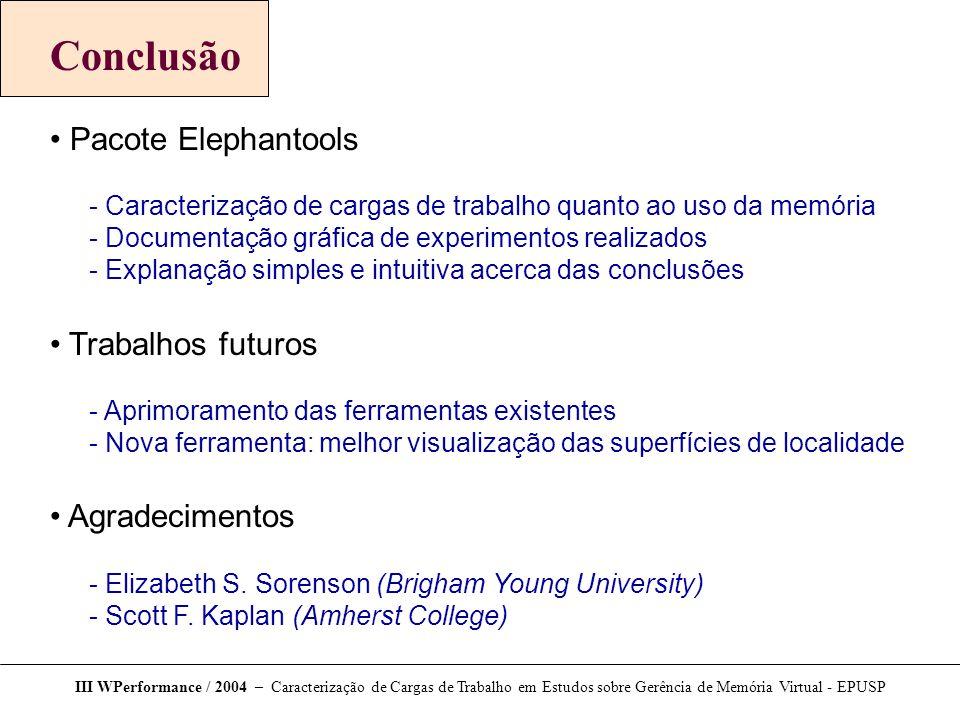 Conclusão Pacote Elephantools Trabalhos futuros Agradecimentos