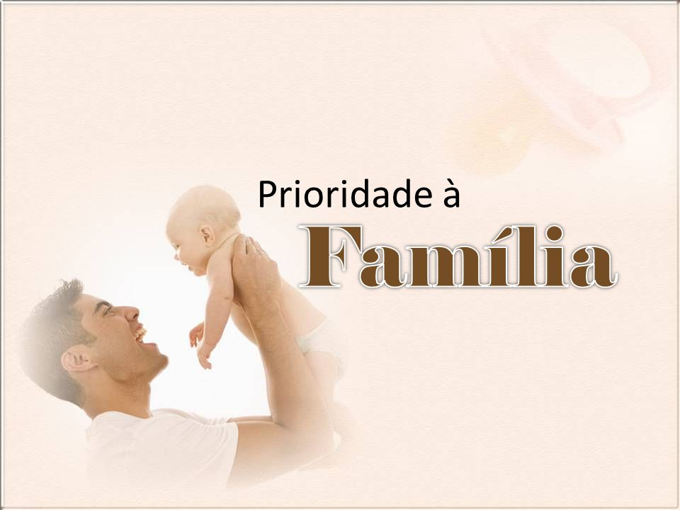 Prioridade à Família