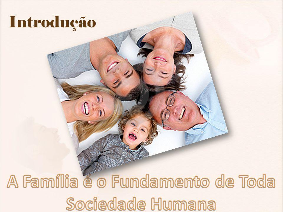 A Família é o Fundamento de Toda Sociedade Humana