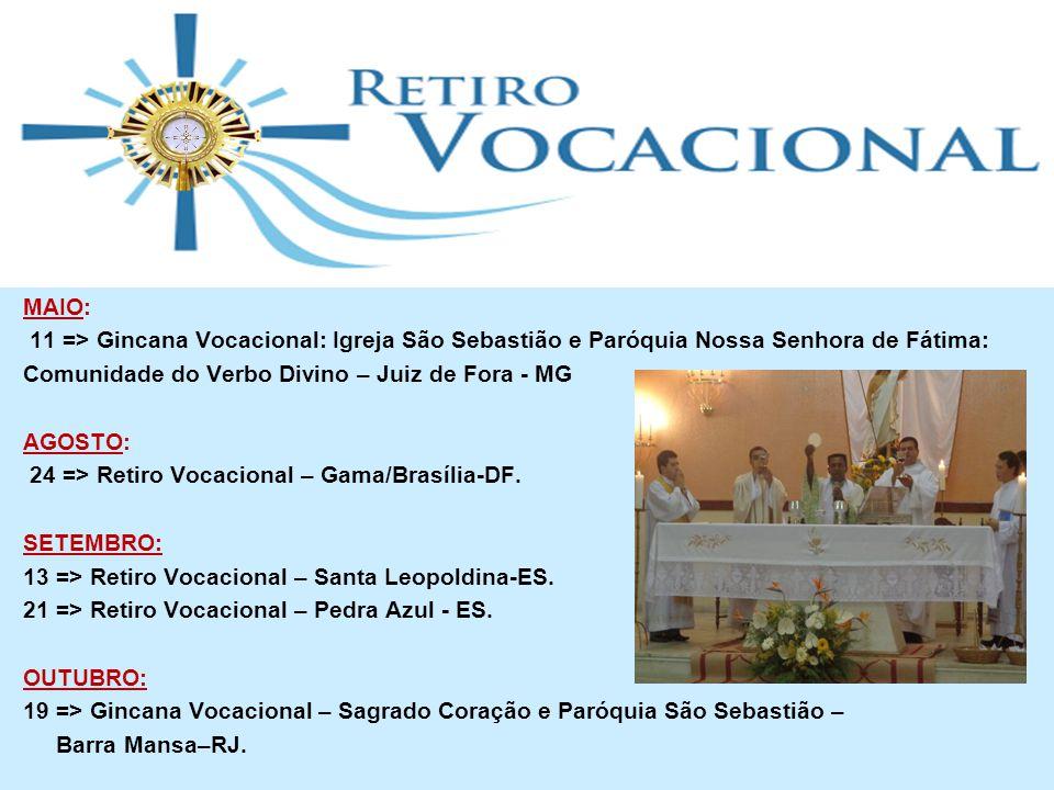 MAIO: 11 => Gincana Vocacional: Igreja São Sebastião e Paróquia Nossa Senhora de Fátima: Comunidade do Verbo Divino – Juiz de Fora - MG.