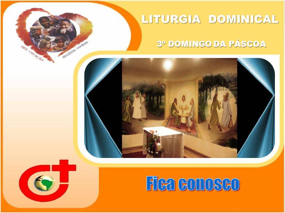 LITURGIA DOMINICAL 3º DOMINGO DA PÁSCOA