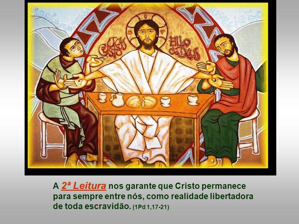 A 2ª Leitura nos garante que Cristo permanece