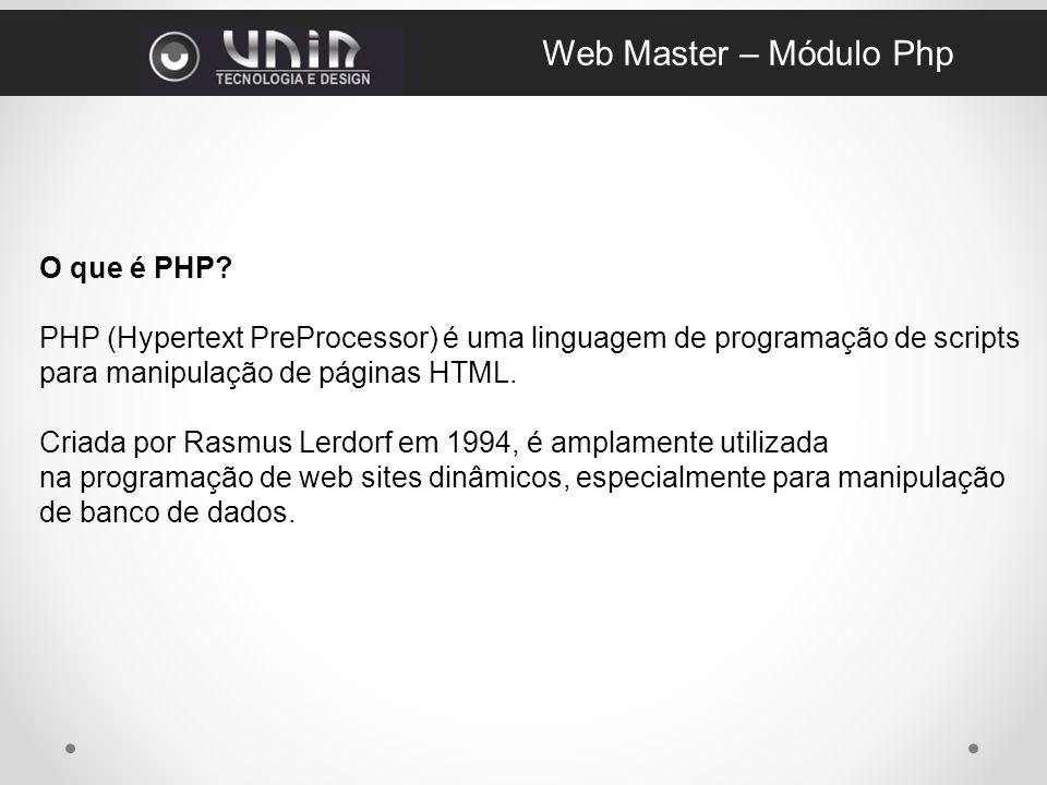 Web Master – Módulo Php O que é PHP