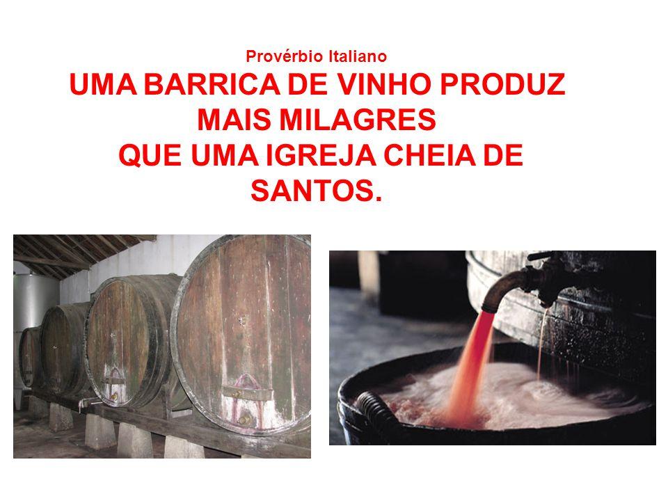 UMA BARRICA DE VINHO PRODUZ MAIS MILAGRES