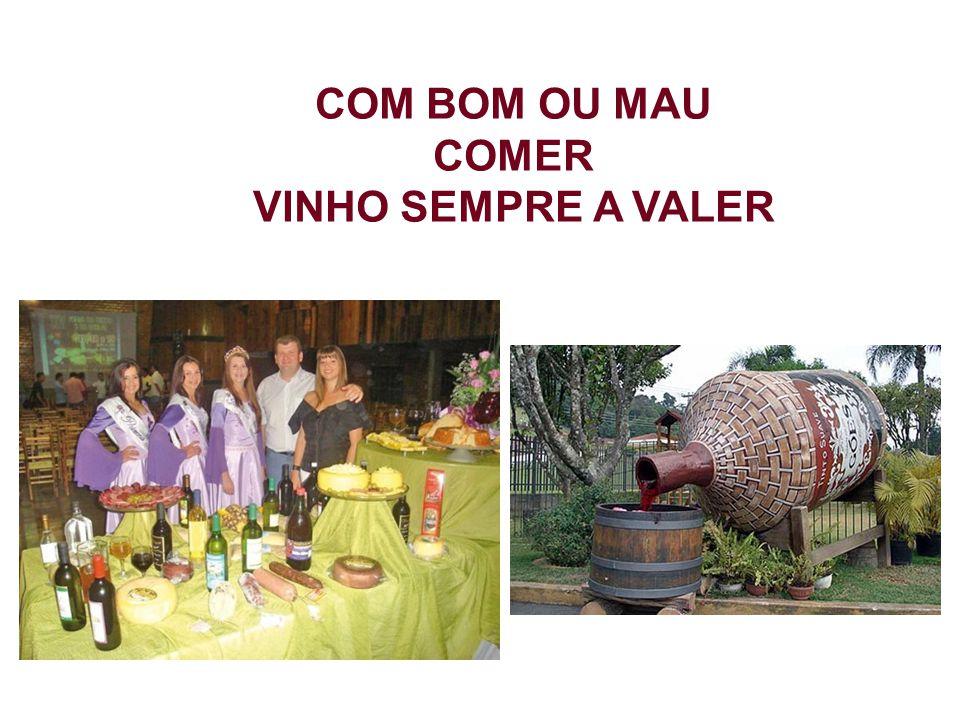 COM BOM OU MAU COMER VINHO SEMPRE A VALER