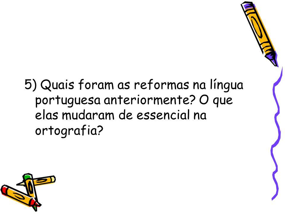 5) Quais foram as reformas na língua portuguesa anteriormente