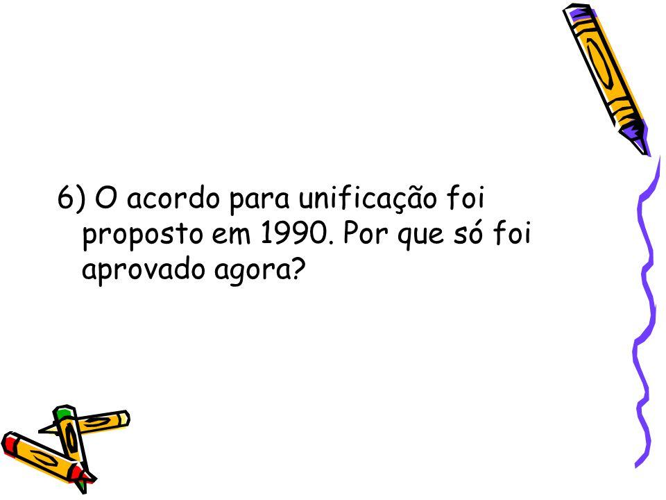 6) O acordo para unificação foi proposto em 1990