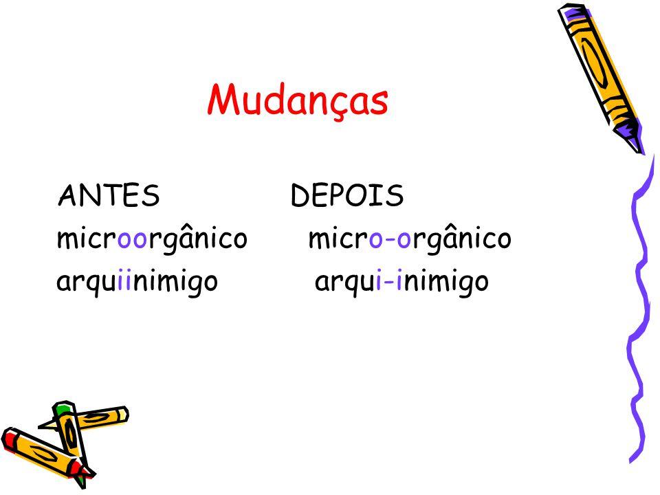 Mudanças ANTES DEPOIS microorgânico micro-orgânico
