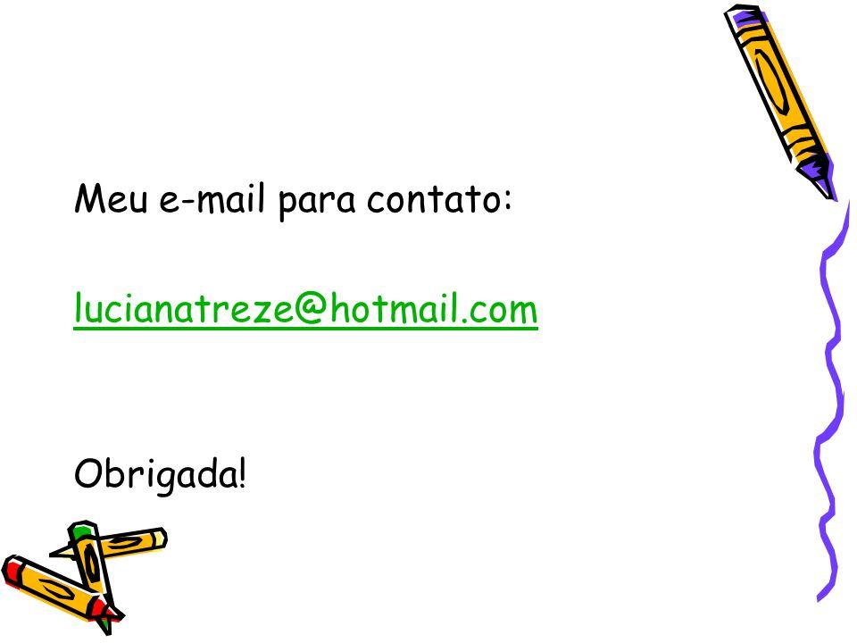 Meu e-mail para contato: