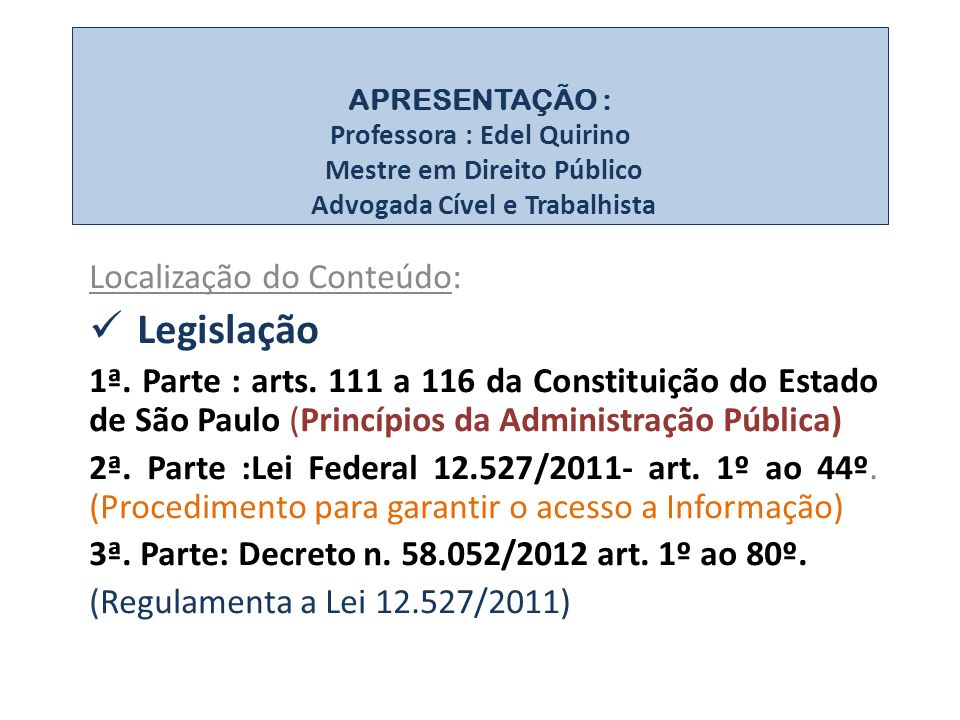 APRESENTAÇÃO : Professora : Edel Quirino Mestre em Direito Público Advogada Cível e Trabalhista