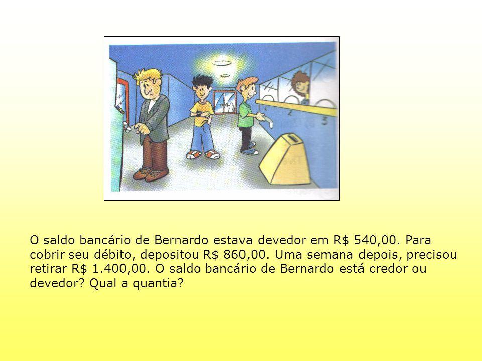 O saldo bancário de Bernardo estava devedor em R$ 540,00