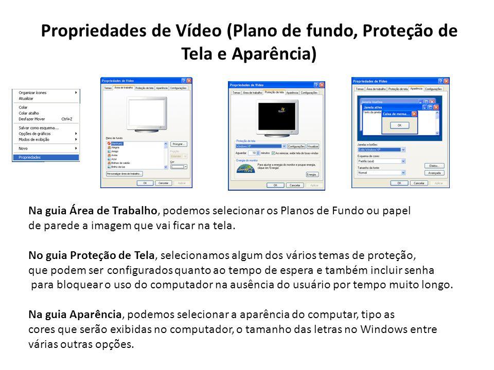 Propriedades de Vídeo (Plano de fundo, Proteção de Tela e Aparência)