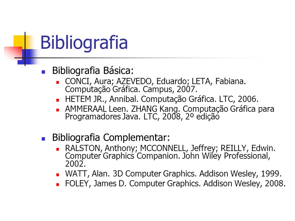 Bibliografia Bibliografia Básica: Bibliografia Complementar: