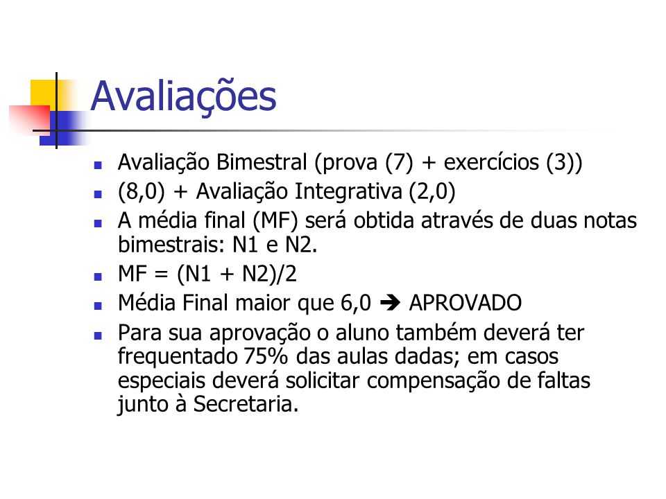 Avaliações Avaliação Bimestral (prova (7) + exercícios (3))