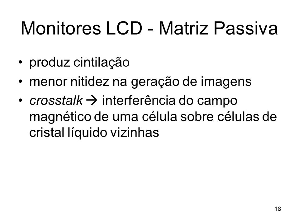 Monitores LCD - Matriz Passiva