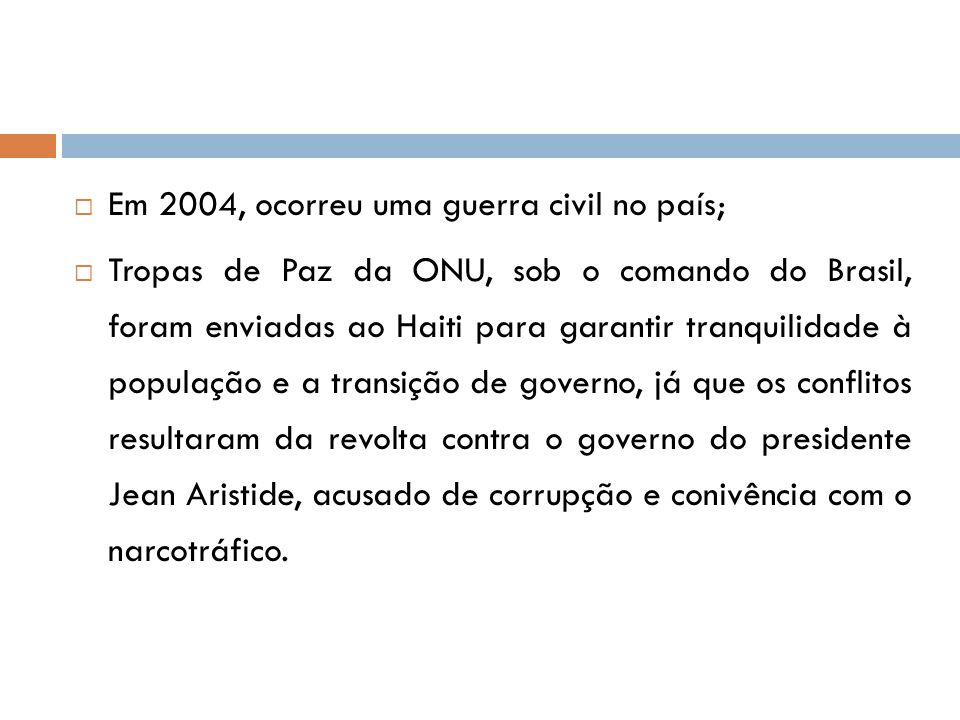Em 2004, ocorreu uma guerra civil no país;