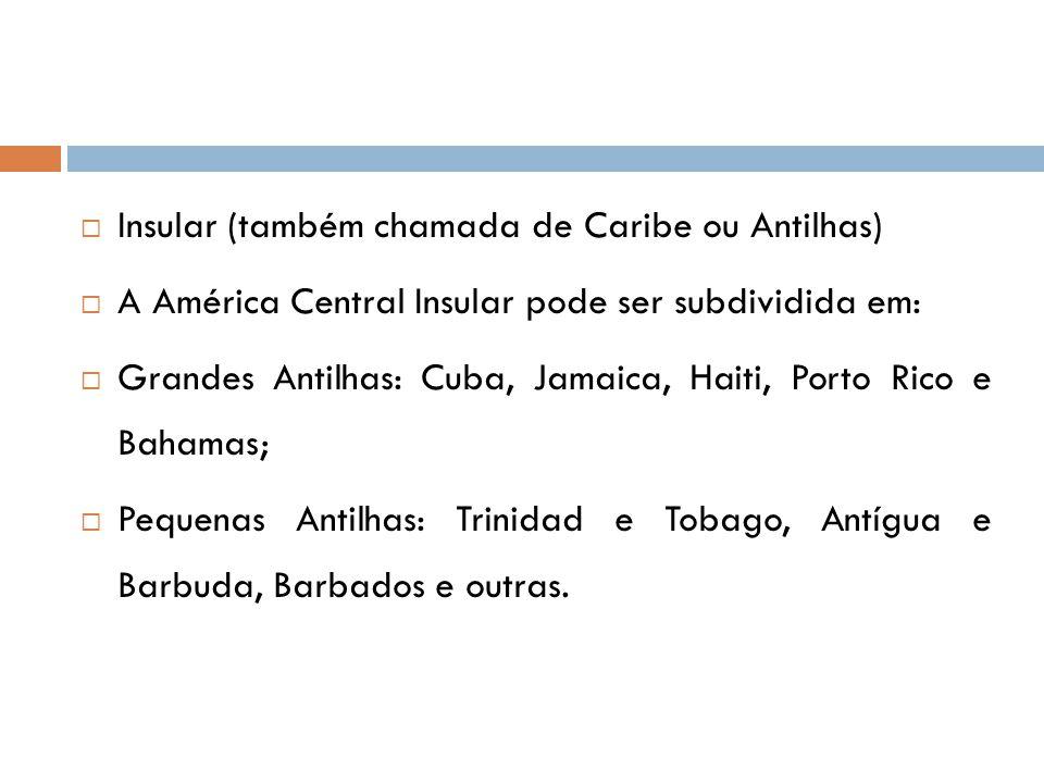 Insular (também chamada de Caribe ou Antilhas)