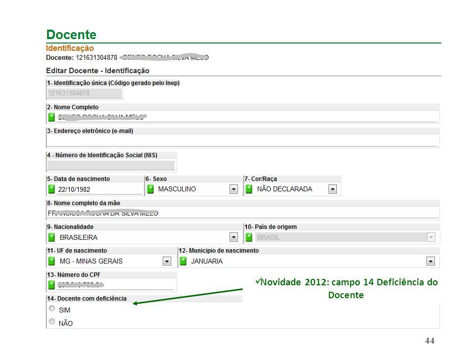 Novidade 2012: campo 14 Deficiência do Docente