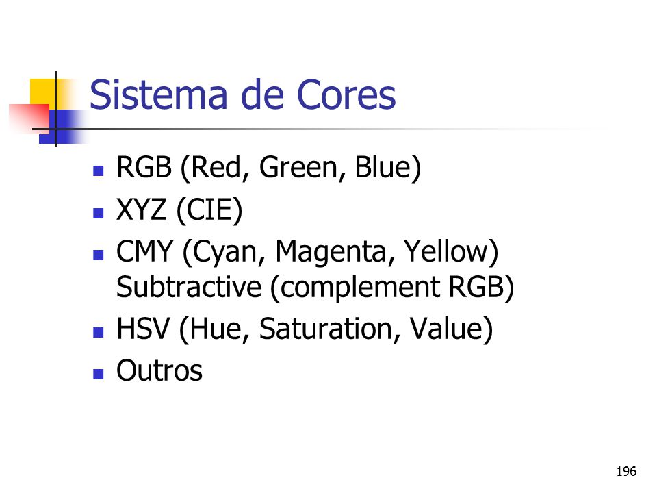 Sistema de Cores RGB (Red, Green, Blue) XYZ (CIE)