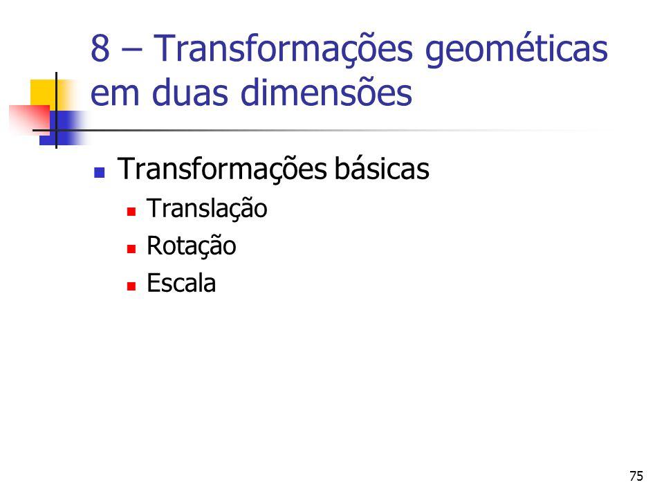 8 – Transformações geométicas em duas dimensões