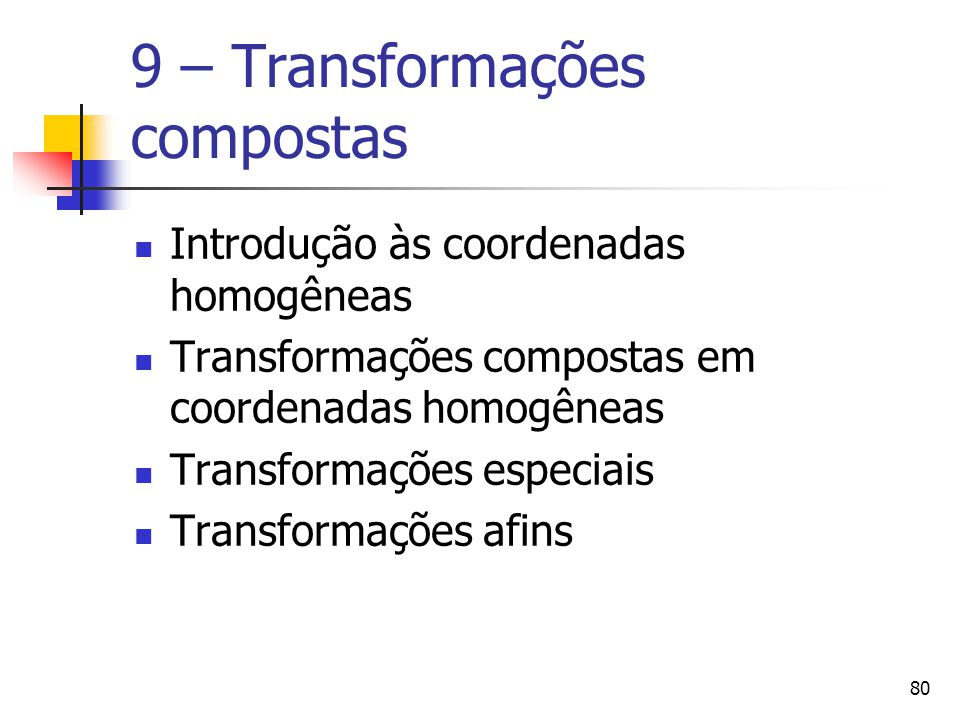 9 – Transformações compostas