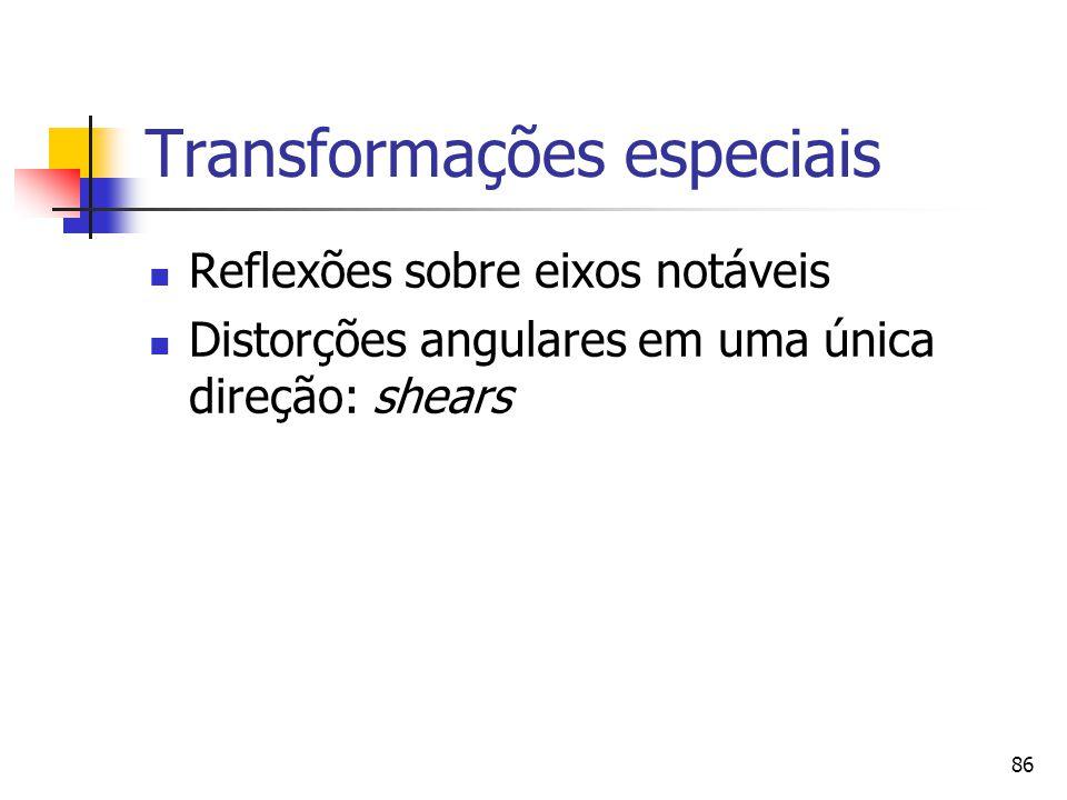 Transformações especiais
