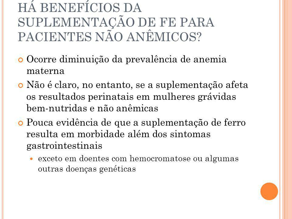 HÁ BENEFÍCIOS DA SUPLEMENTAÇÃO DE FE PARA PACIENTES NÃO ANÊMICOS