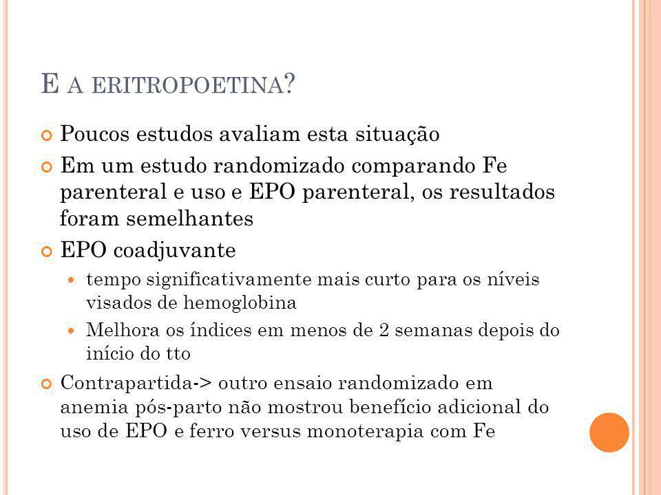 E a eritropoetina Poucos estudos avaliam esta situação