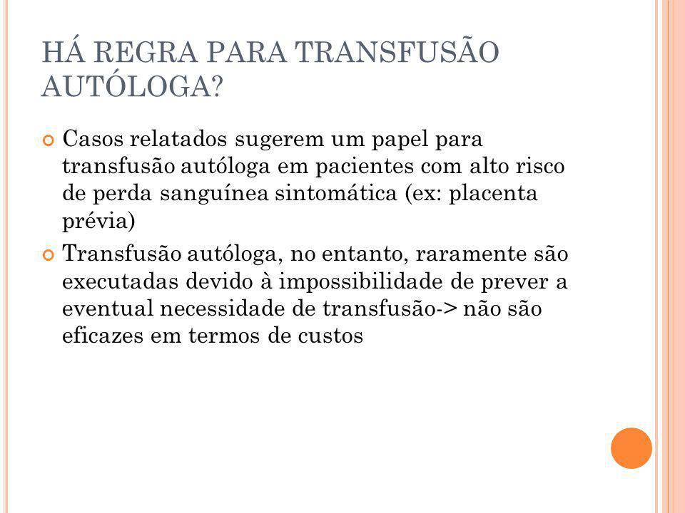 HÁ REGRA PARA TRANSFUSÃO AUTÓLOGA
